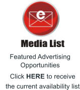 Featured Advertising Opportunities  Click HERE to receive  the current availability list